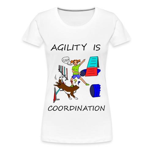 Agility Is - Coordination - Women's Premium T-Shirt