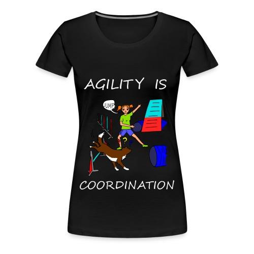 Agility Is - Coordination! - Women's Premium T-Shirt