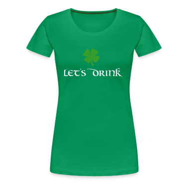 Let's Drink - St. Patricks Day Women's T-Shirts