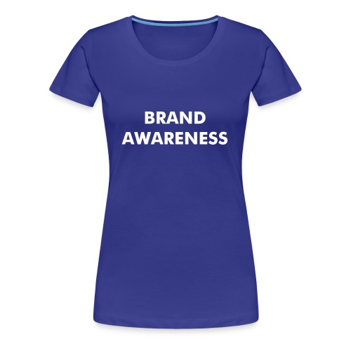 Brand Awareness (Women's T) - Women's Premium T-Shirt