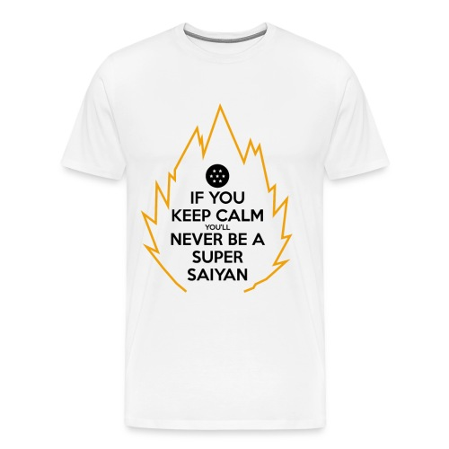 If You Keep Calm You'll Never be a Super Saiyan - Men's Premium T-Shirt
