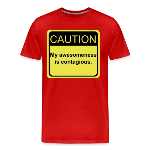 Caution: awesomeness near - Men's Premium T-Shirt