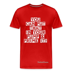You Can Put That In Your Pump - Men's Red - Men's Premium T-Shirt