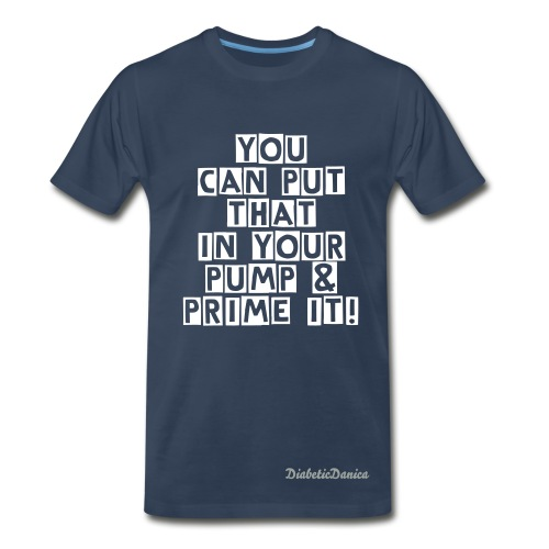 You Can Put That In Your Pump - Men's Navy - Men's Premium T-Shirt