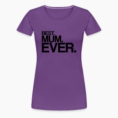 best mum ever Women's T-Shirts