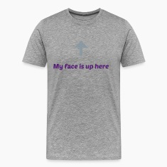 my face is up here T-Shirts