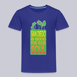 San Diego is Good For Your Soul - Toddler Premium T-Shirt