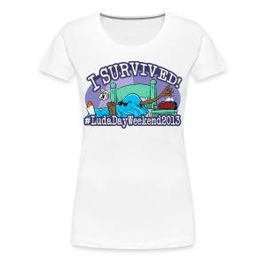 I Survived #LudaDayWeekend - Women's Premium T-Shirt