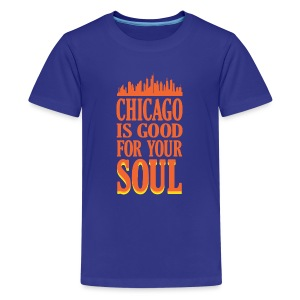 Chicago is Good For Your Soul - Kids' Premium T-Shirt