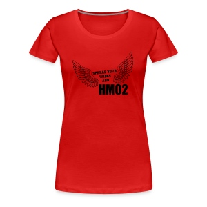 Spread your wings and HM02 - Women's Premium T-Shirt