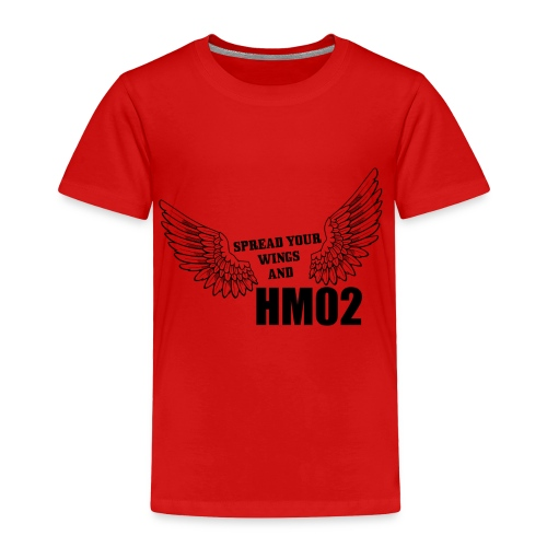 Spread your wings and HM02 - Toddler Premium T-Shirt