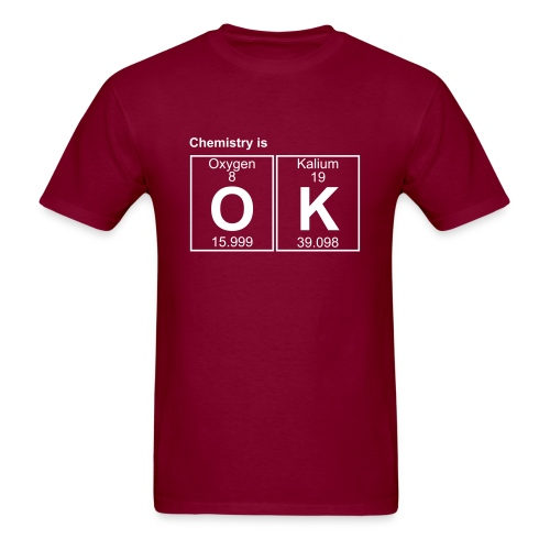 Chemistry is OK - Men's T-Shirt