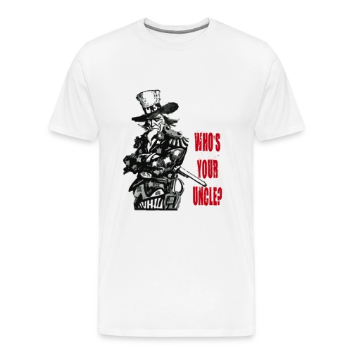Uncle Sam - Who's Your Uncle - Men's Premium T-Shirt