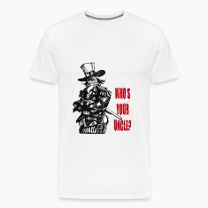 Uncle Sam - Who's Your Uncle T-Shirts