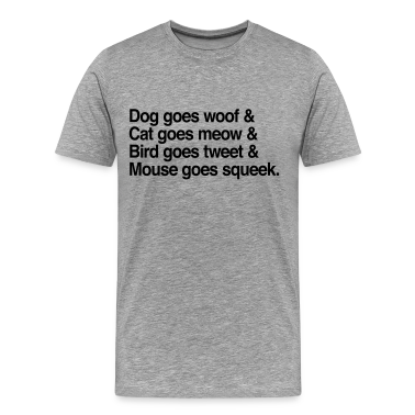 Dog goes woof T-Shirts