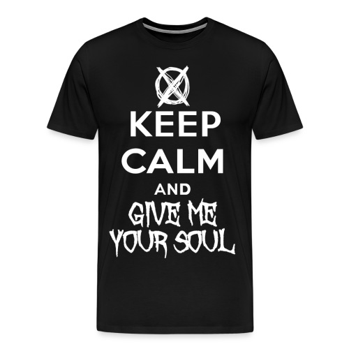 Keep calm and give me your soul - Men's Premium T-Shirt