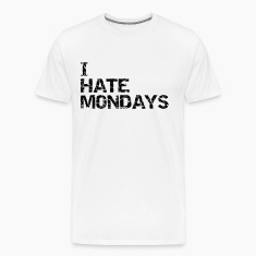 I hate monday T-Shirts
