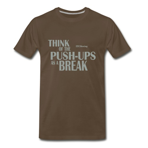 'Tude Heavy Weight T-Shirt: Think of the Push-Ups as a Break - Men's Premium T-Shirt