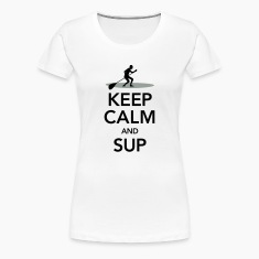 Keep Calm And SUP Women's T-Shirts