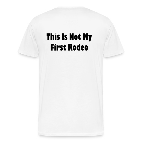 First Rodeo Heavyweight T-Shirt - Men's Premium T-Shirt