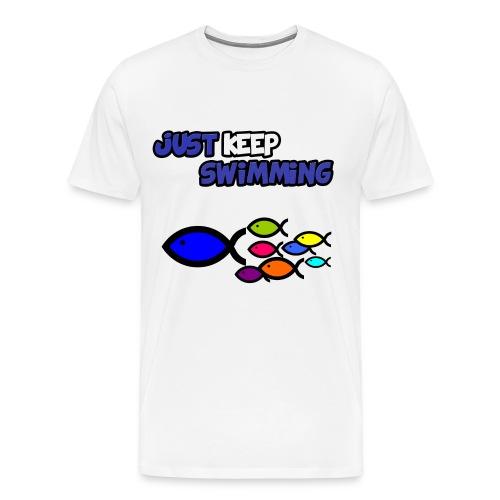 Just Keep Swimming T-Shirt - Men's Premium T-Shirt