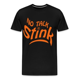 No Talk Stink - Men's Premium T-Shirt