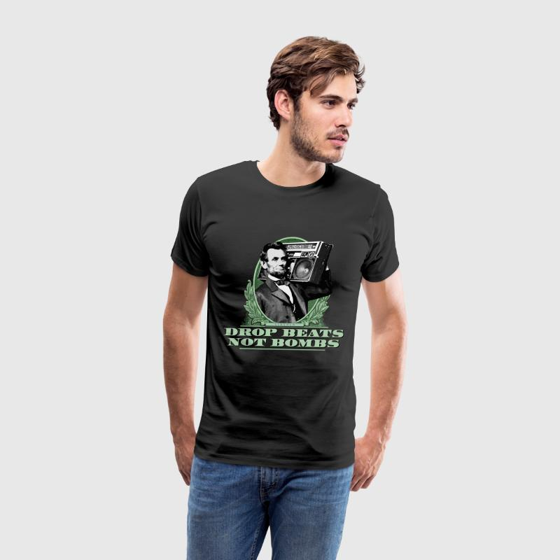 Drop Beats Not Bombs Abe Lincoln Quote - Men's Premium T-Shirt