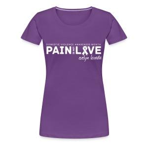 Pain is not Love - Women's Premium T-Shirt