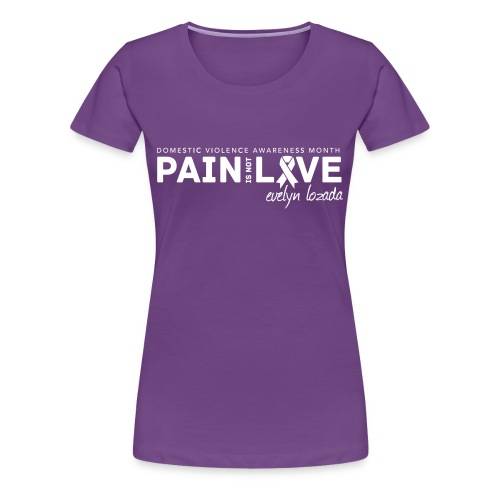 Pain is not Love - Women's Premium T-Shirt