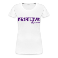 Women's T-Shirts ~ Women's Premium T-Shirt ~ Pain is not Love