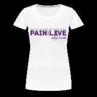 T-Shirts ~ Women's Premium T-Shirt ~ Pain is not Love
