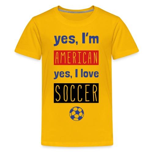 Yes I'm American, Yes I Love Soccer T-Shirt - Kids' Premium T-Shirt