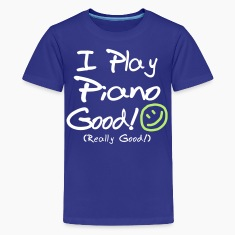 I Play Piano Good! (Kids')