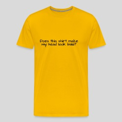 Does this shirt make my head look bald? - Men's Premium T-Shirt