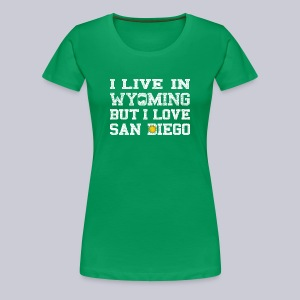 Live Wyoming Love San Diego - Women's Premium T-Shirt