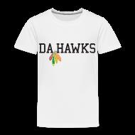Baby & Toddler Shirts ~ Toddler Premium T-Shirt ~ Da Hawks