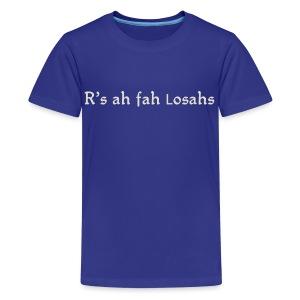 R'sah fah Losahs - Kids' Premium T-Shirt