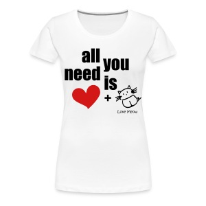 Women's Premium T-Shirt - whiskers,whisker,shelter,meow,love meow,love,kittens,kitten,feline,crazy cat lady,cats,cat lady,cat