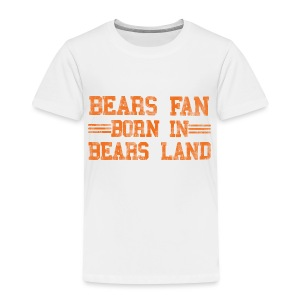 Bears Fan Bears Land - Toddler Premium T-Shirt
