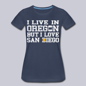 Live Oregon Love San Diego - Women's Premium T-Shirt