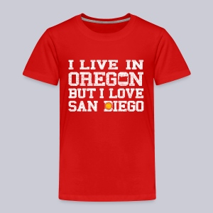 Live Oregon Love San Diego - Toddler Premium T-Shirt