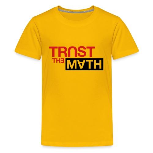 Trust the Math - Kids' Premium T-Shirt