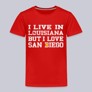 Live Louisiana Love San Diego - Toddler Premium T-Shirt