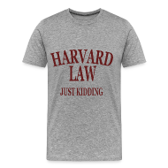 T-Shirts ~ Men's Premium T-Shirt ~ Harvard Law Just Kidding Heavyweight T Shirt