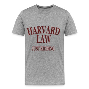 Harvard Law Just Kidding Heavyweight T Shirt - Men's Premium T-Shirt
