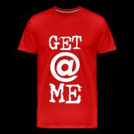 T-Shirts ~ Men's Premium T-Shirt ~ Get At Me - White Lettering