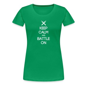 ENTJ ~ Keep Calm and Battle On Woman's T-shirt - Women's Premium T-Shirt