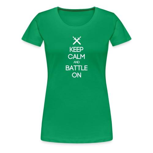 ENTJ ~ Keep Calm and Battle On Woman's T-shirt - Women's Premium T-Shirt