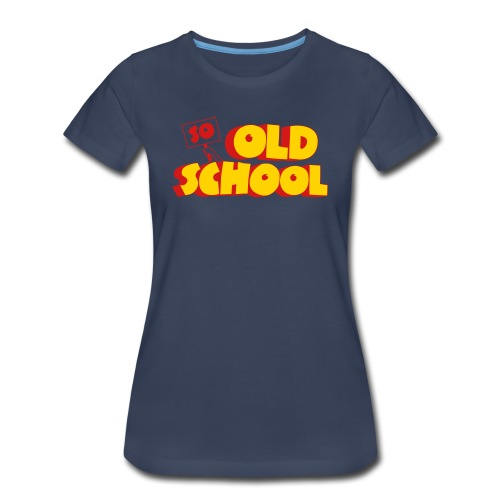 So Old School - Women's Premium T-Shirt