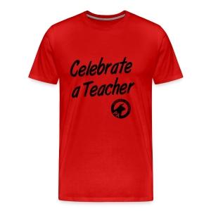 Men's Regular Fit - Celebrate A Teacher - Durham People's Alliance - Men's Premium T-Shirt